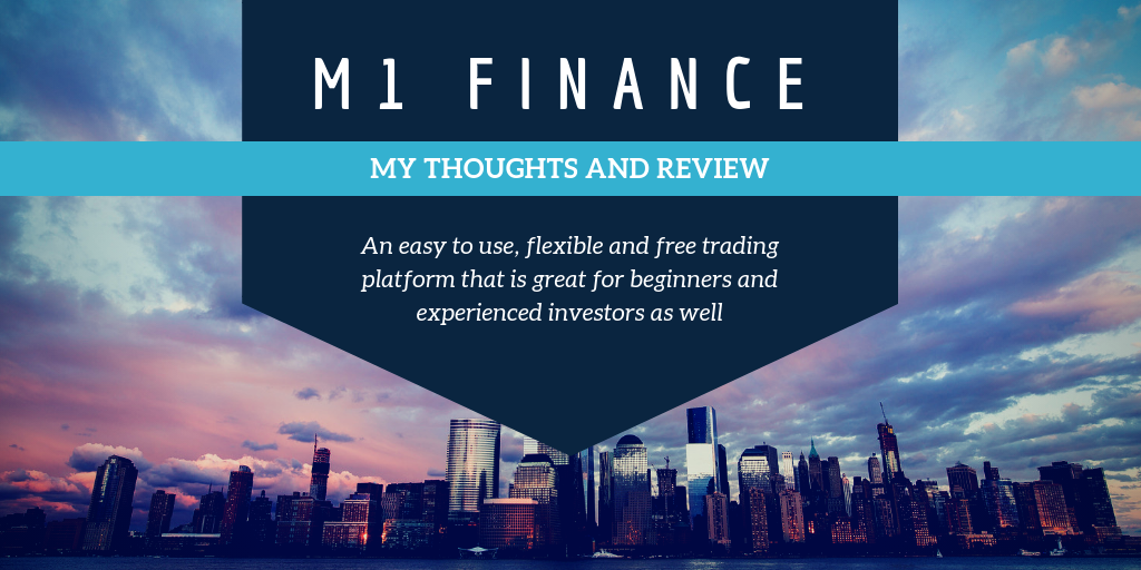My Thoughts on M1 Finance